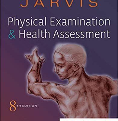 Physical Examination and Health Assessment-8th Edition